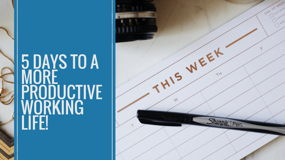 5 Days To A More Productive Working Life
