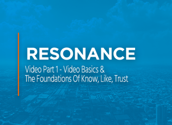 Resonance Video Part 1 - Video Basics & The Foundations Of Know, Like, Trust nc