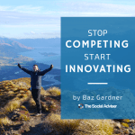 Stop Competing Start Innovating
