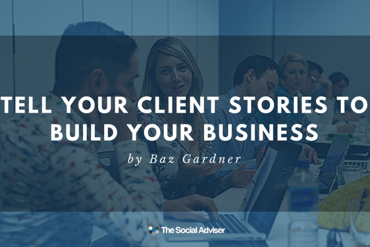 Tell your client stories to build your business
