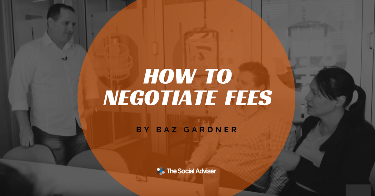 How To Negotiate Fees - The Social Adviser Blog