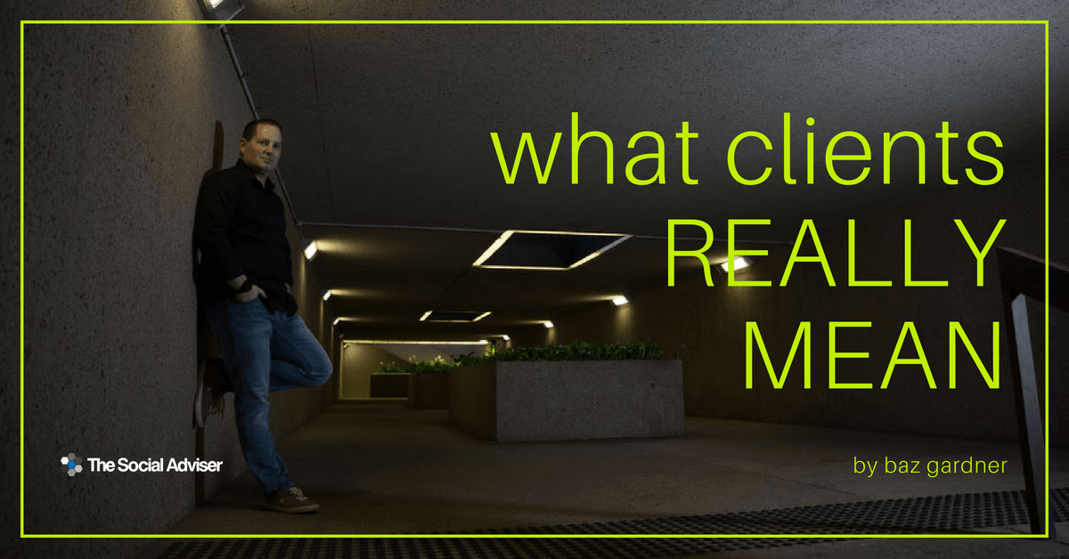 What Clients Really Mean - The Social Adviser Blog